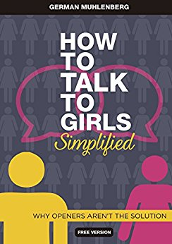 How to talk to girls Simplified: Why openers aren't the solution