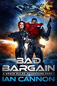 Bad Bargain: A Space Rules Adventure Part 1