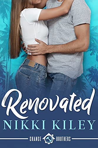 Renovated: A Workplace Romance: A Chance Brothers Series Book 1