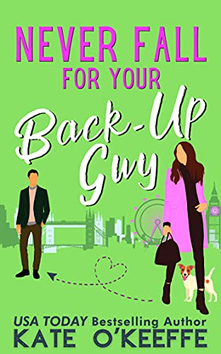 Never Fall for your Back-up Guy