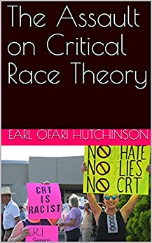 The Assault on Critical Race Theory