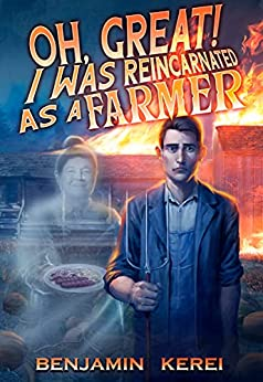Oh, Great! I was Reincarnated as a Farmer