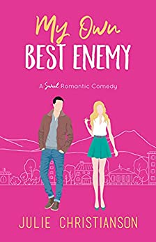 My Own Best Enemy: A Sweet Romantic Comedy