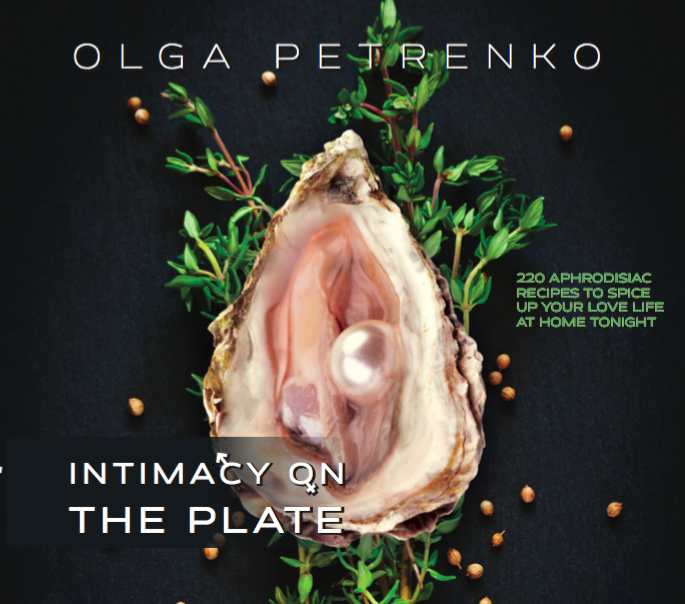 Intimacy On The Plate: 200+ Aphrodisiac Recipes to Spice Up Your Love Life at Home Tonight