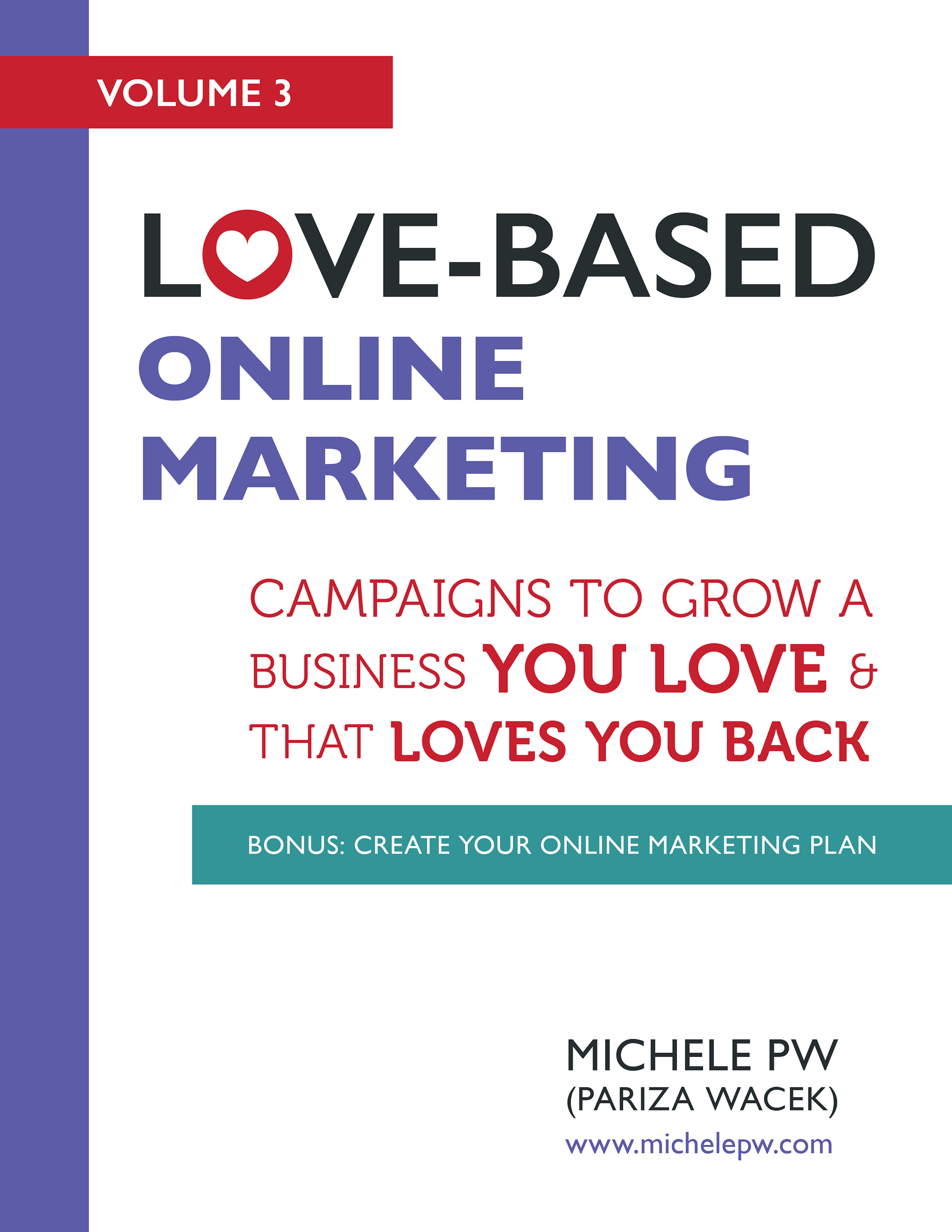 Love-Based Online Marketing: Campaigns to Grow a Business You Love AND That Loves You Back